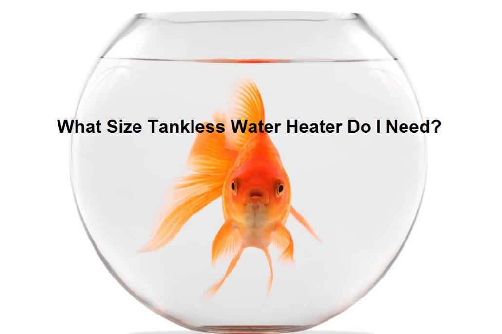 What size tankless water heater do i need for a family of 5